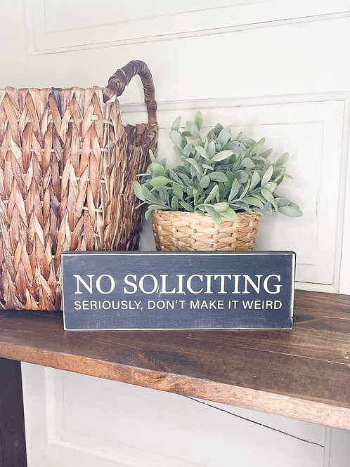 No Soliciting (seriously, don't make it weird)