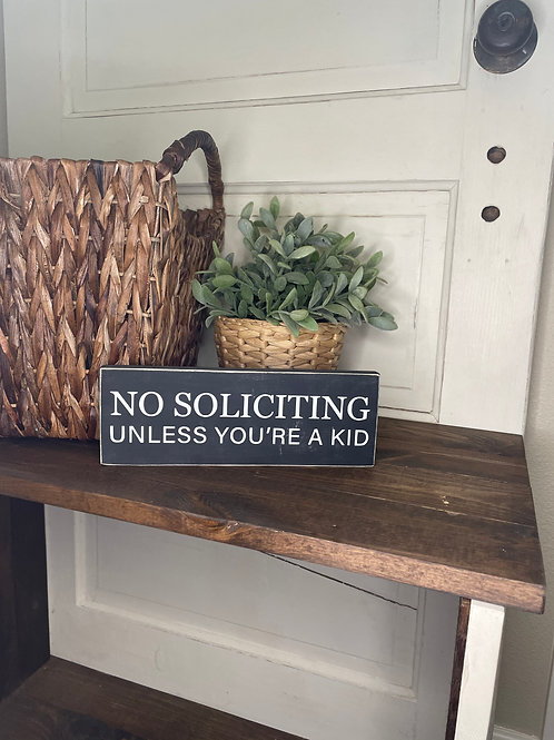 No Soliciting (unless you're a kid)