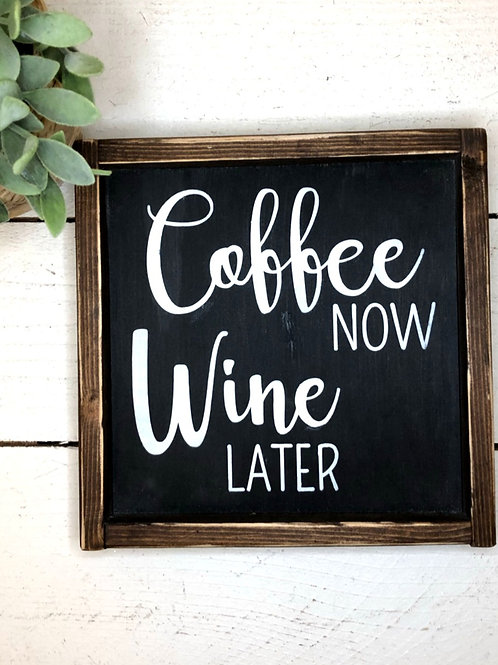 Coffee Now, Wine Later
