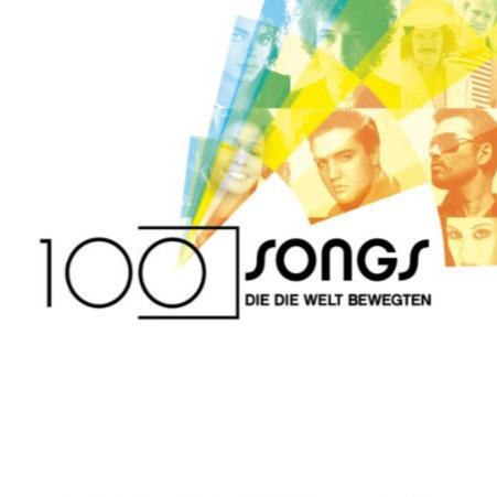 100 Songs, die die Welt bewegen