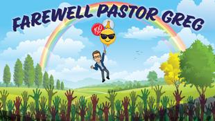 Pastor Greg's Farewell Celebration