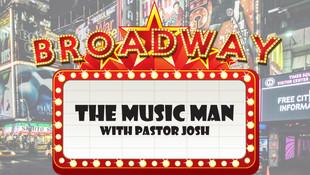 Broadway Hits! Wk 4 - The Music Man