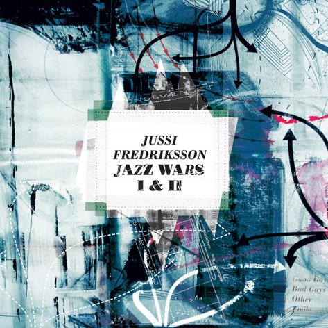 JUSSI FREDRIKSSON - JAZZ WARS