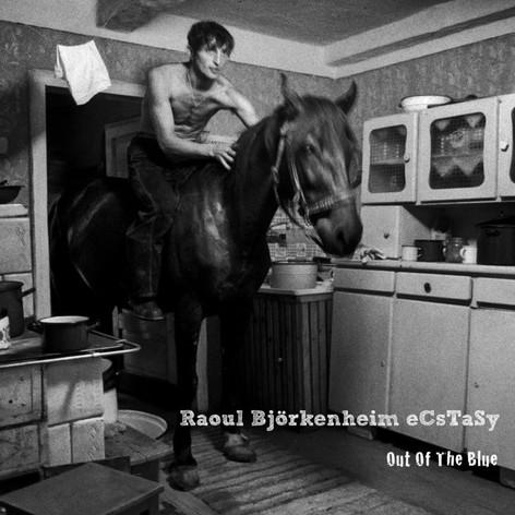 RAOUL BJÖRKENHEIM ECSTASY - OUT OF THE BLUE