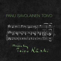 PANU SAVOLAINEN TOIVO - MUSIC BY TOIVO KÄRKI