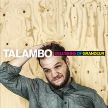 """TALAMBO """"Delusions of Grandeur"""""""