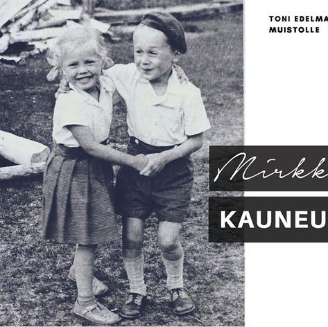Mirkka - Kauneus, Toni Edelmannin muistolle