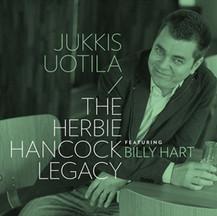 JUKKIS UOTILA - THE HERBIE HANCOCK LEGACY