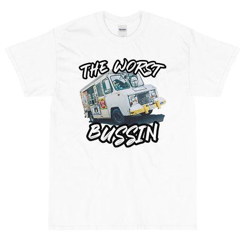 Worst Bussin Tee Shirt's