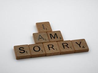 "Why ""I'm Sorry"" Isn't Enough"
