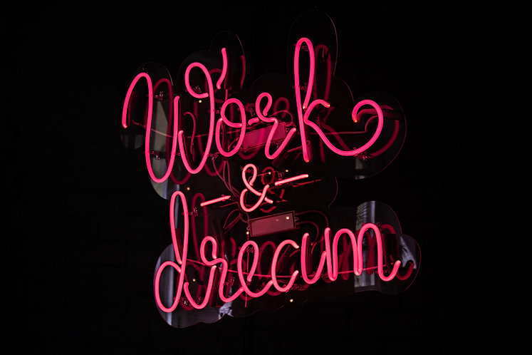 Work and Dream Neon Sign
