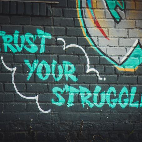 Lass deinen Struggle nicht zu deiner Identität werden.