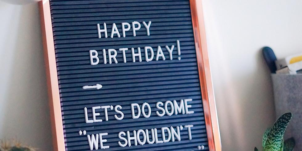 3 SPOTS LEFT - Birthday Shenanigans