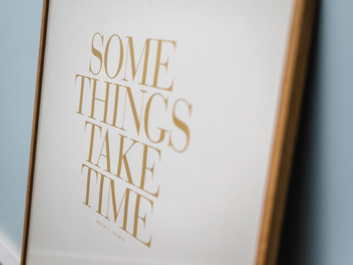 Be patient with yourself, some things take time! Day 92 of 101 everyday positivity challenge