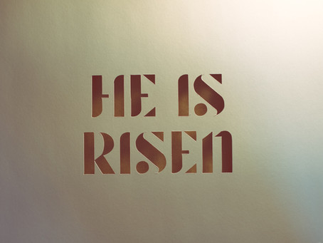 HE IS RISEN      (An Easter Sunday special post ... 4-4-21)