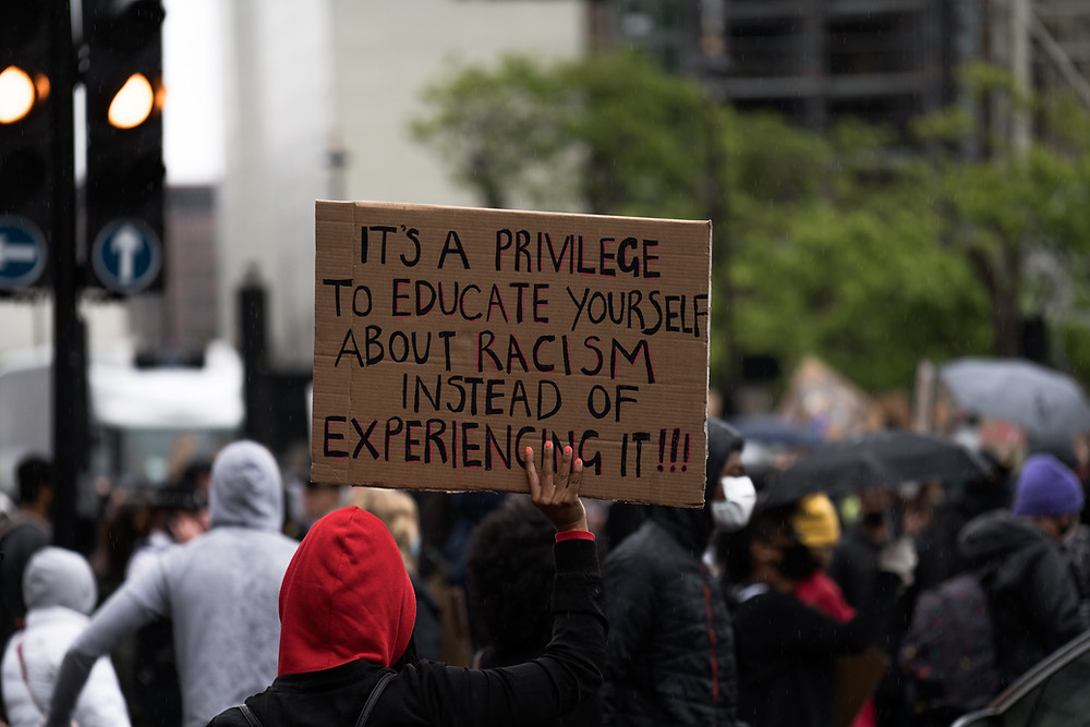 It's a privilege to educate yourself about racism instead of experiencing it