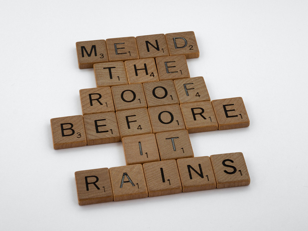 Mend the Roof Before it Rains quote